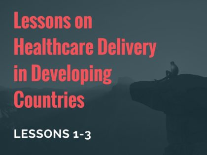 Lessons on Healthcare Delivery in Developing Countries